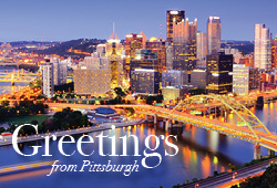 Greetings from Pittsburgh